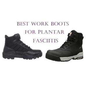 Best-Work-Boots-for-Plantar-Fasciitis
